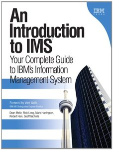 An Introduction to IMS: Your Complete Guide to IBM's Information Management System (Paperback)-cover