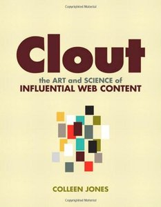 Clout: The Art and Science of Influential Web Content (Paperback)