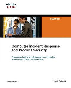 Computer Incident Response and Product Security (Paperback)