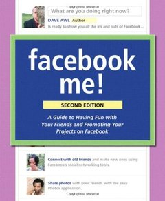 Facebook Me! A Guide to Socializing, Sharing, and Promoting on Facebook, 2/e (Paperback)-cover