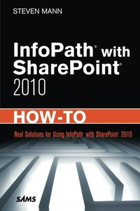 InfoPath with SharePoint 2010 How-To (Paperback)-cover