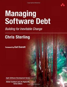 Managing Software Debt: Building for Inevitable Change (Hardcover)-cover
