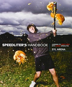 Speedliter's Handbook: Learning to Craft Light with Canon Speedlites (Paperback)