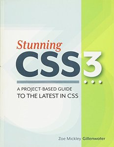 Stunning CSS3: A project-based guide to the latest in CSS (Paperback)-cover