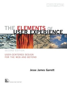 The Elements of User Experience: User-Centered Design for the Web and Beyond, 2/e (Paperback)
