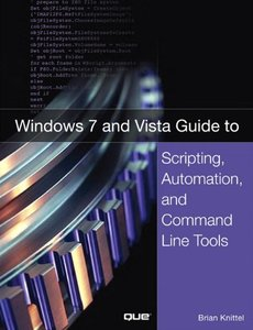 Windows 7 and Vista Guide to Scripting, Automation, and Command Line Tools (Paperback)-cover