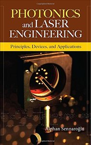 Photonics and Laser Engineering: Principles, Devices, and Applications (Hardcover)-cover