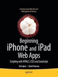 Beginning iPhone and iPad Web Apps: Scripting with HTML5, CSS3, and JavaScript (Paperback)-cover