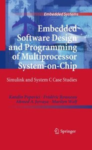 Embedded Software Design and Programming of Multiprocessor System-on-Chip: Simulink and System C Case Studies (Hardcover)-cover