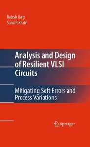 Analysis and Design of Resilient VLSI Circuits: Mitigating Soft Errors and Process Variations (Hardcover)-cover