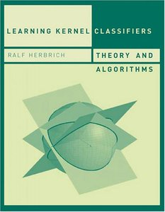 Learning Kernel Classifiers: Theory and Algorithms (Hardcover)-cover