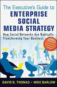 The Executive's Guide to Enterprise Social Media Strategy: How Social Networks Are Radically Transforming Your Business (Hardcover)-cover