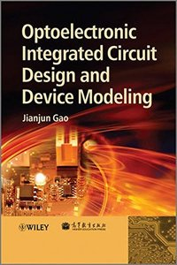 Optoelectronic Integrated Circuit Design and Device Modeling (Hardcover)-cover