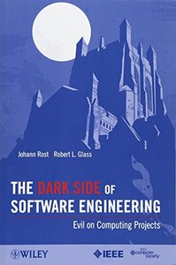 The Dark Side of Software Engineering: Evil on Computing Projects (Paperback)-cover