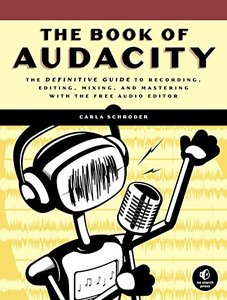 The Book of Audacity: Record, Edit, Mix, and Master with the Free Audio Editor (Paperback)