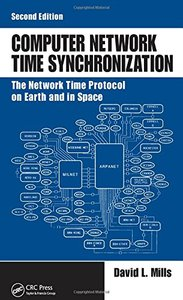 Computer Network Time Synchronization: The Network Time Protocol on Earth and in Space, 2/e (Hardcover)-cover