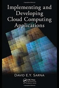 Implementing and Developing Cloud Computing Applications (Hardcover)