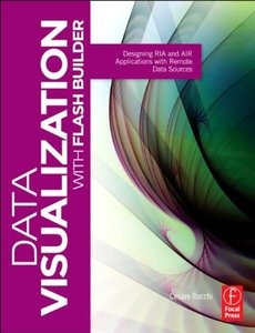 Data Visualization with Flash Builder: Designing RIA and AIR Applications with Remote Data Sources (Paperback)-cover