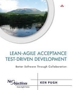 Lean-Agile Acceptance Test-Driven Development: Better Software Through Collaboration (Paperback)-cover