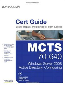 MCTS 70-640 Cert Guide: Windows Server 2008 Active Directory, Configuring (Hardcover)-cover