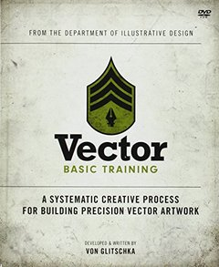 Vector Basic Training: A Systematic Creative Process for Building Precision Vector Artwork (Voices That Matter)-cover