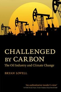 Challenged by Carbon: The Oil Industry and Climate Change (Paperback)-cover