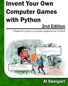 Invent Your Own Computer Games with Python, 2/e (Paperback)-cover