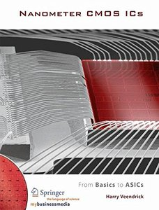 Nanometer CMOS ICs: from Basics to ASICs [Hardcover]