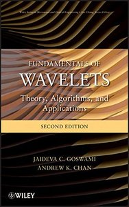 Fundamentals of Wavelets: Theory, Algorithms, and Applications, 2/e (Hardcover)-cover
