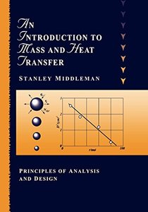 An Introduction to Mass and Heat Transfer: Principles of Analysis and Design (Paperback)