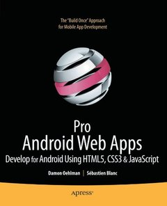 Pro Android Web Apps: Develop for Android using HTML5, CSS3 & JavaScript (Paperback)-cover