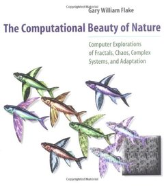 The Computational Beauty of Nature: Computer Explorations of Fractals, Chaos, Complex Systems, and Adaptation (Paperback)-cover