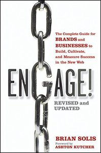 Engage, Revised and Updated: The Complete Guide for Brands and Businesses to Build, Cultivate, and Measure Success in the New Web (Paperback)-cover