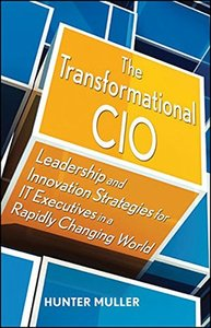 The Transformational CIO: Leadership and Innovation Strategies for IT Executives in a Rapidly Changing World (Hardcover)-cover