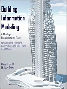 Building Information Modeling: A Strategic Implementation Guide for Architects, Engineers, Constructors, and Real Estate Asset Managers (Hardcover)-cover