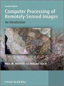 Computer Processing of Remotely-Sensed Images: An Introduction, 4/e (Hardcover)-cover