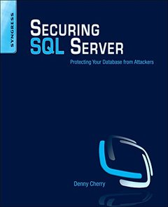Securing SQL Server: Protecting Your Database from Attackers (Paperback)-cover