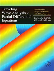 Traveling Wave Analysis of Partial Differential Equations: Numerical and Analytical Methods with Matlab and Maple (Hardcover)-cover