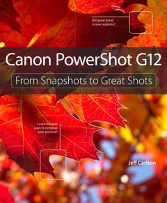 Canon PowerShot G12: From Snapshots to Great Shots (Paperback)-cover