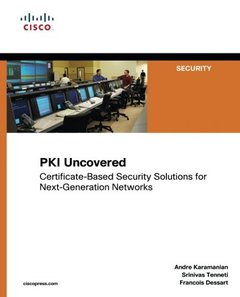 PKI Uncovered: Certificate-Based Security Solutions for Next-Generation Networks (Paperback)