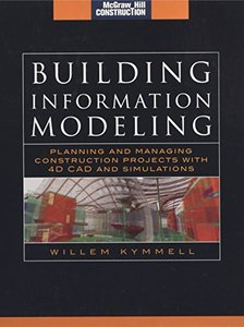 Building Information Modeling: Planning and Managing Construction Projects with 4D CAD and Simulations (Hardcover)-cover