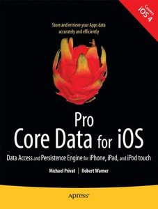 Pro Core Data for iOS: Data Access and Persistence Engine for iPhone, iPad, and iPod touch (Paperback)-cover