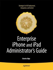 Enterprise iPhone and iPad Administrator's Guide (Paperback)-cover