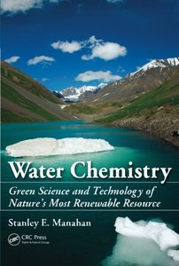 Water Chemistry: Green Science and Technology of Nature's Most Renewable Resource (Paperback)-cover