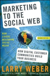 Marketing to the Social Web: How Digital Customer Communities Build Your Business, 2/e (Hardcover)-cover