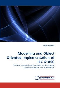 Modelling and Object Oriented Implementation of IEC 61850: The New International Standard on Substation Communications and Automation (Paperback)-cover