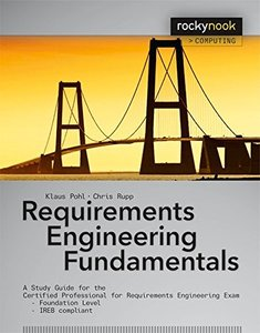 Requirements Engineering Fundamentals: A Study Guide for the Certified Professional for Requirements Engineering Exam - Foundation Level - IREB compliant (Paperback)-cover