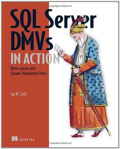 SQL Server DMVs in Action: Better Queries with Dynamic Management Views (Paperback)-cover