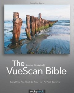 The VueScan Bible: Everything You Need to Know for Perfect Scanning (Paperback)-cover