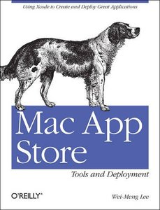 Mac App Store Tools and Deployment: An Overview for Developers